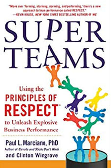 SuperTeams: Using the Principles of RESPECT™ to Unleash Explosive Business Performance Hardcover – 16 May 2013