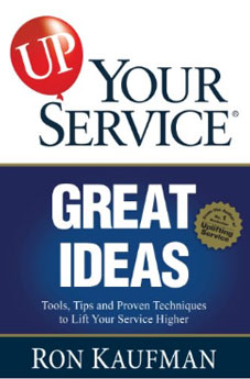 UP! Your Service Great Ideas: Tools, Tips and Proven Techniques to Lift Your Service Higher Kindle Edition