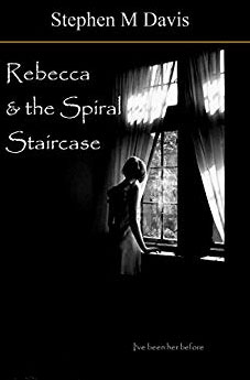 Rebecca & the Spiral Staircase: I've Been Here Before (Volume 1 in the Rebecca series) Kindle Edition