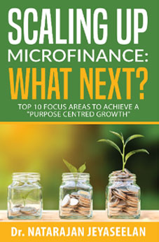 """Scaling up Microfinance: What Next? : Top 10 focus areas to achieve a """"Purpose Centred Growth"""" Paperback – 26 Nov 2019"""